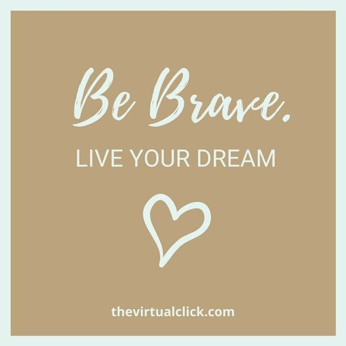 quote-be-brave-life-is-a-dream-thevirtualclick.com